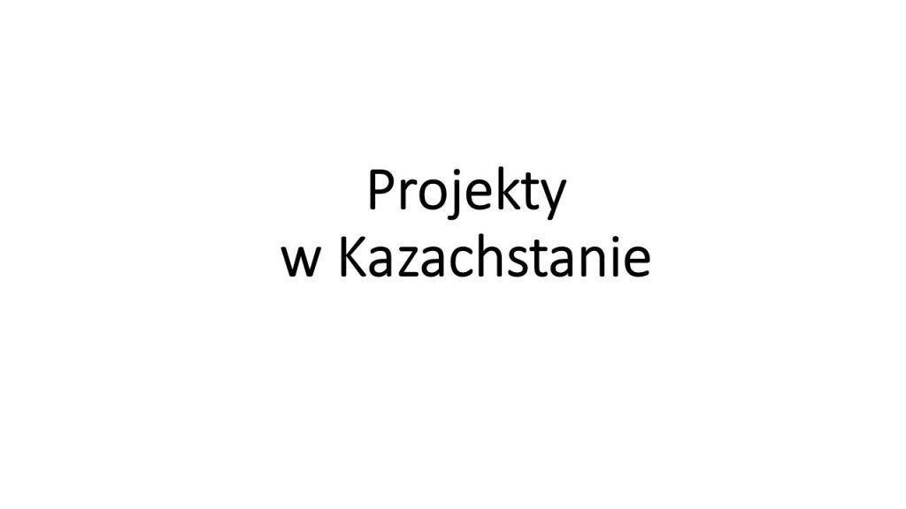 projekty w Kazachstanie